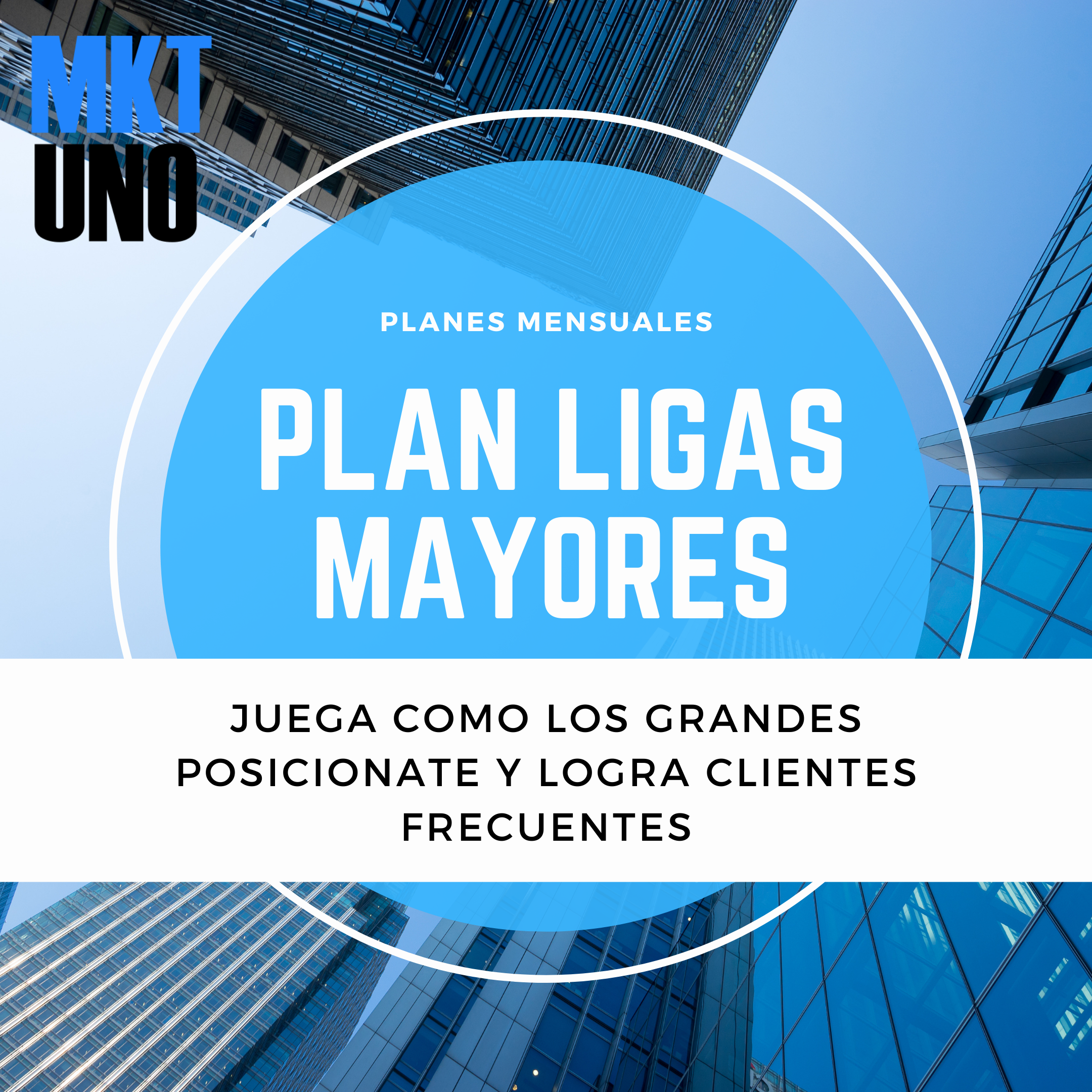 marketinguno, mktuno, agencia de marketing y publicidad, agencia digital, plan ligas mayores, agencia creativa